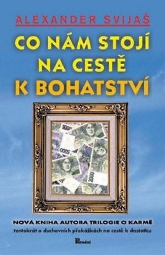 CO NÁM STOJÍ V CESTĚ ZA BOHATSTVÍM - Alexander Svijaš