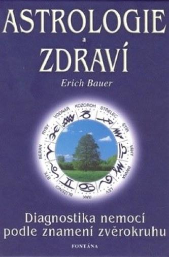 ASTROLOGIE A ZDRAVÍ - Erich Bauer